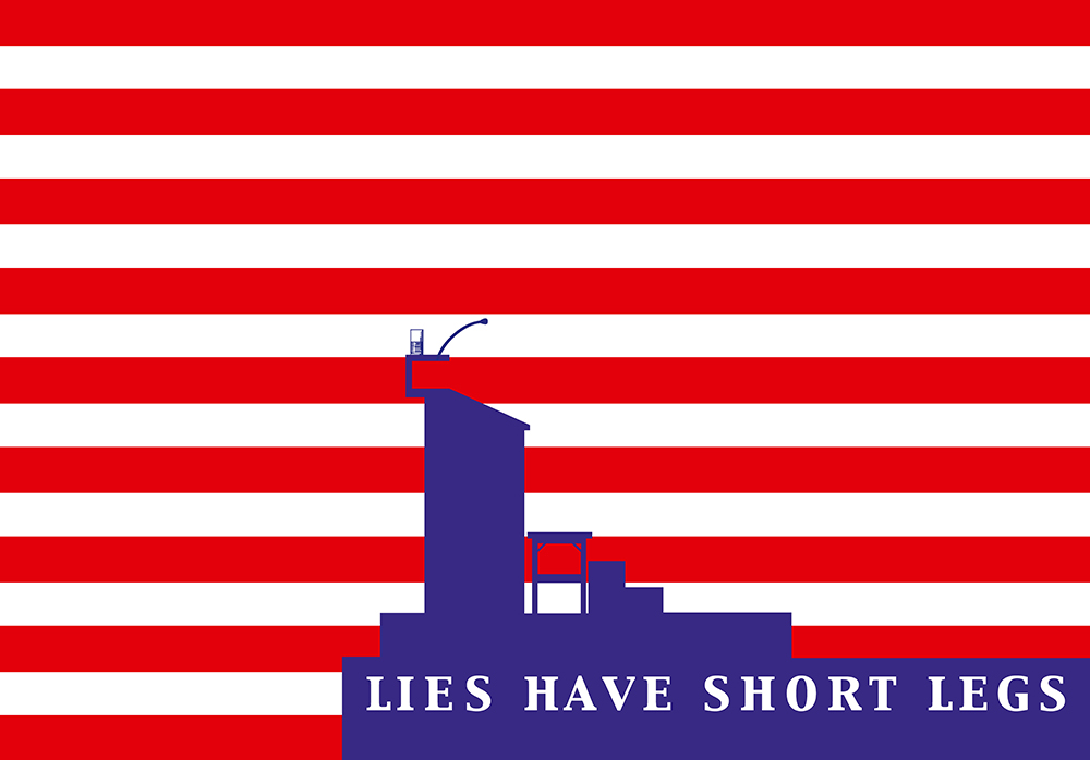 "A poster saying ""Lies have short legs"". The background is red and white stripes shows a speakers desk with steps leading up to it in blue (the overall composition remotely resembles the american flag)"